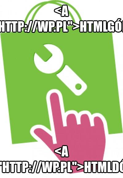 """<a href=""""http://wp.pl"""">htmlgóra</a>"""